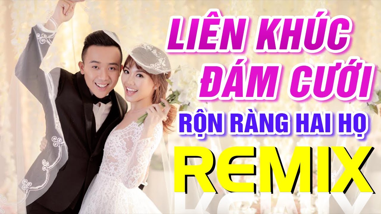 Tải LK Nhạc Sống Đám Cưới Remix Rộn Ràng Hai Họ Mới Nhất 2021 MP3