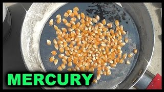 Can you cook POPCORN on the liquid metal,  MERCURY?