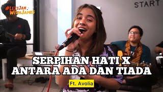 Serpihan Hati X Antara Ada Dan Tiada (KOPLO) - Avolia ft. Fivein #LetsJamWithJames