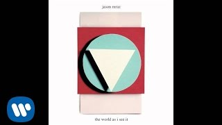 Jason Mraz - The World As I See It (Official Audio)