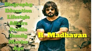 R. Madhavan Biography | Age | Family | Affairs | Movies | Education | Lifestyle and Profile