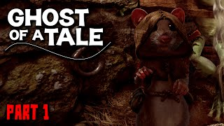 Ghost of a Tale Gameplay - Part 1 - Walkthrough (No Commentary)