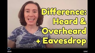 Video Difference between HEARD and OVERHEARD (+ eavesdrop) download MP3, 3GP, MP4, WEBM, AVI, FLV Desember 2017
