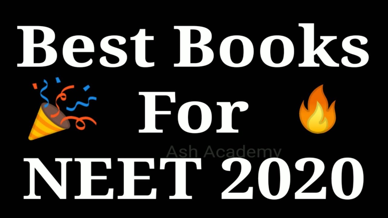 2020 Best Books.Best Books For Neet 2020 Preparation Top Books For Neet 2020 Neet 2020 Ash Academy