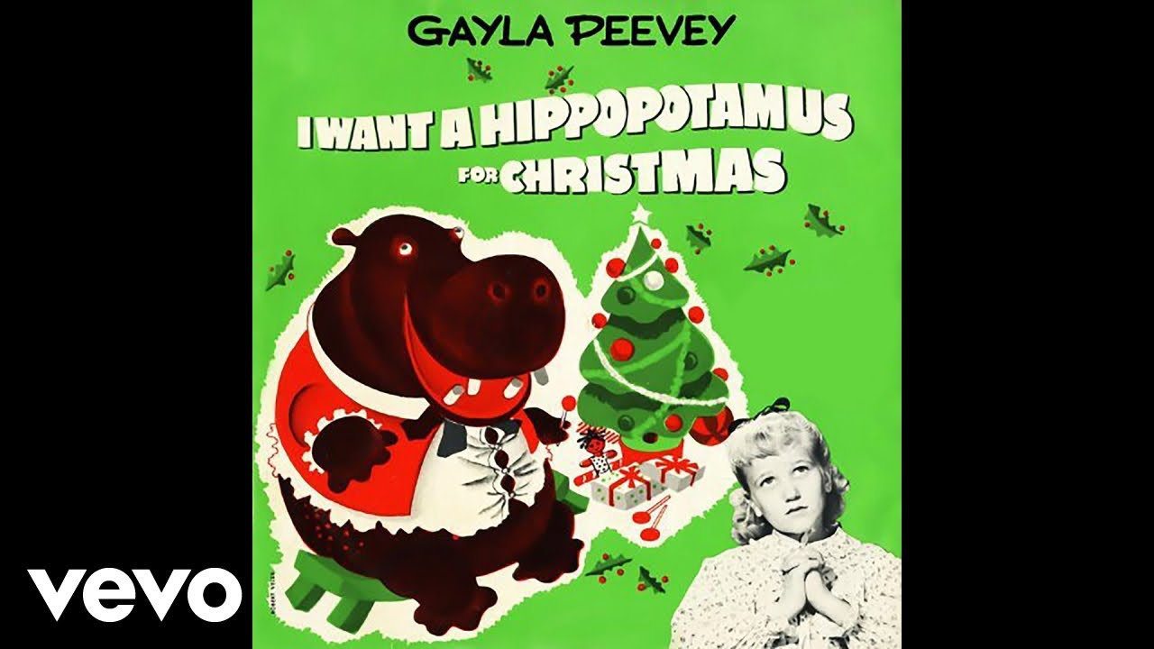 All I Want For Christmas Is A Hippopotamus Lyrics.Gayla Peevey I Want A Hippopotamus For Christmas Hippo The Hero Audio