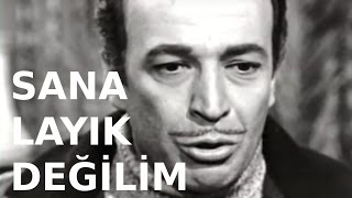 Sana Layık Değilim - Eski Türk Filmi Tek Parça (Restorasyonlu)