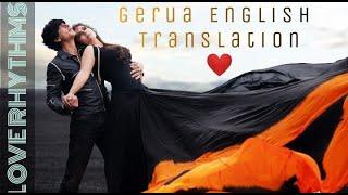 Gerua full video song with english lyrics ❤️