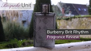 Burberry Brit Rhythm Fragrance Review: A Spicy Cologne For Younger Men