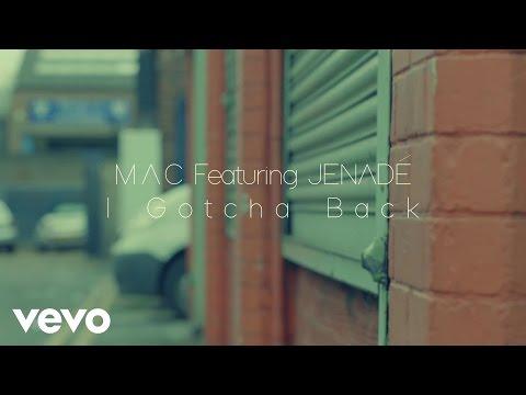 M.A.C - I Gotcha Back ft. Jenadé