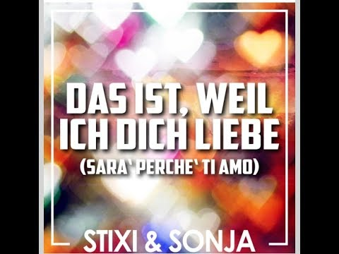 Stixi und Sonja - Das ist,weil ich dich liebe (Sarà perché ti amo)