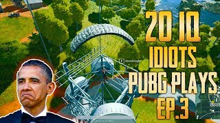 PUBG 20 IQ (Fails & Idiots) Plays Ep.3 - PlayerUnknown's Battlegrounds Highlights