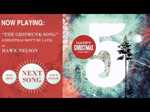 The Chipmunk Song (Christmas Don't Be Late) by Hawk Nelson