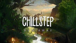 Run Away | Beautiful Chillstep 2017 Mix