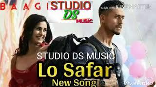 Lo safar(tumne jo he manga dil to  aie hazir ho gaya) baagi 2 lo safar  new ringtone 2018