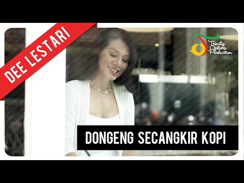 Dewi 'Dee' Lestari - Dongeng Secangkir Kopi | Official Video Clip