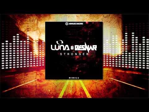 Luna & Desnar - Stronger (Minus is more 022)