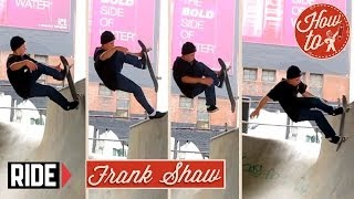 How-To Skateboarding: Fastplant Fakie with Frank Shaw