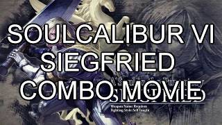 【SOULCALIBUR VI】SIEGFRIED【COMBO MOVIE】