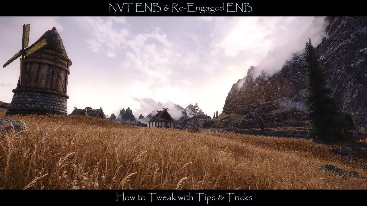 SkyrimSE | NVT ENB & Re-Engaged ENB | How to Tweak, Tips & Tricks