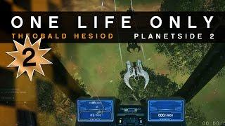 Planetside 2: One Life Only - Theobald Hesiod - 2