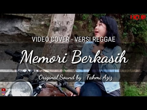 Free Download Memori Berkasih Video Cover Reggae - Original Sound By Fahmi Aziz - Video : Ucup Klaten Mp3 dan Mp4