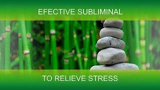 RELIEVE STRESS | SuperSubliminaL