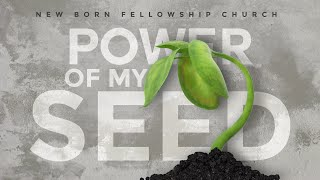 SUNDAY WORSHIP| March 21st | Power Of My Seed | Newborn TV