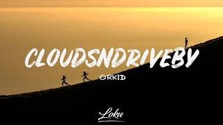 Download Lagu Orkid - CloudsNdrivebys (Lyrics) mp3