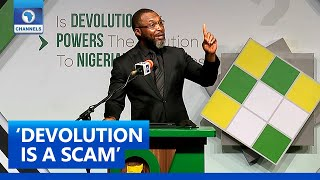 No Such Thing As 'Devolution Of Power', It's A Scam - Osita Chidoka | The Platform Pt. 6