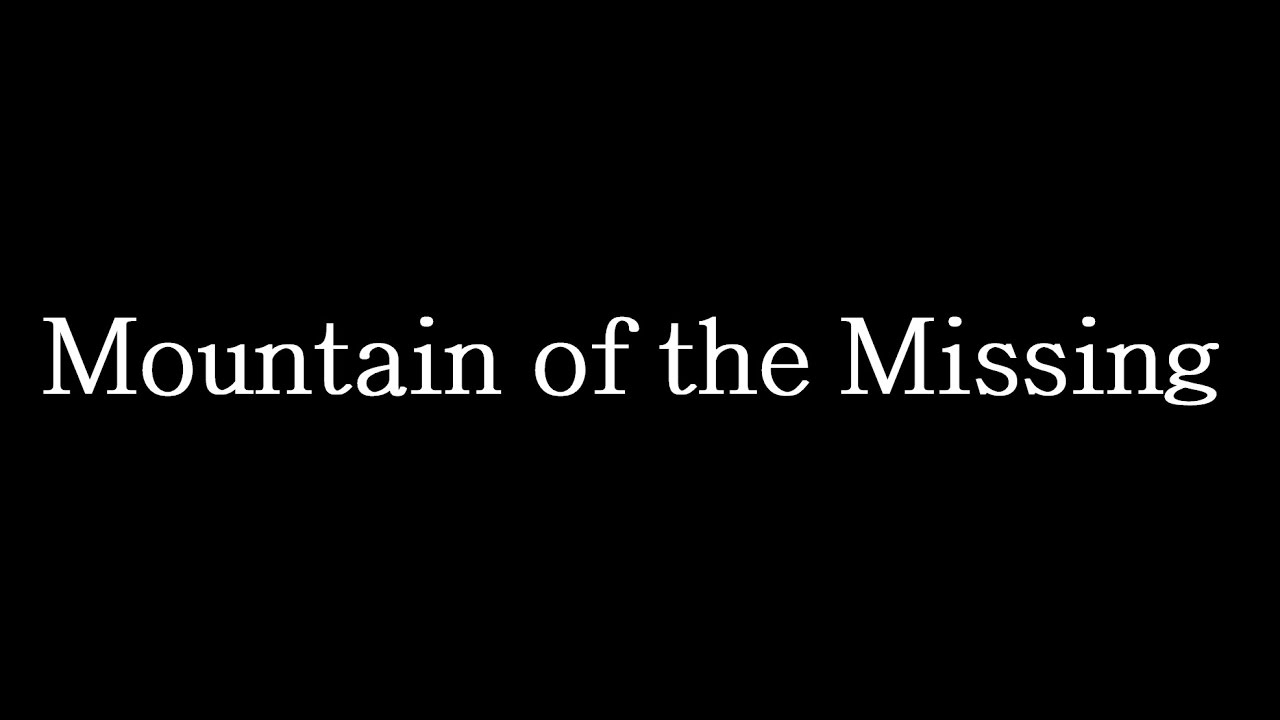 Mountain of the Missing - Trailer 2
