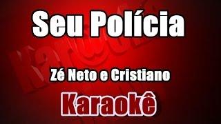 Seu Polícia - Zé Neto e Cristiano - Karaokê