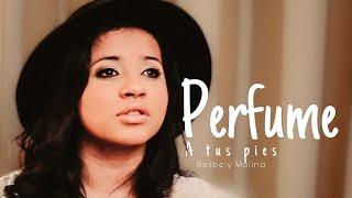 Perfume a tus pies - Jaz Jacob (Cover CCTV Ft Rosbely Molina)