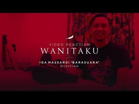 Tentang WANITAKU - NOAH (Video Reaction) | Iga Massardi Barasuara