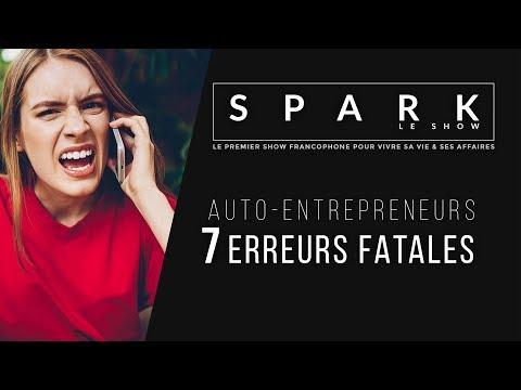 7 erreurs fatales de l'auto-entrepreneur - Spark Le Show