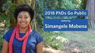 2018 PhDs Go Public: Simangele Mabena