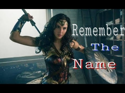 Diana Prince | remember the name {Wonder Woman 2017}