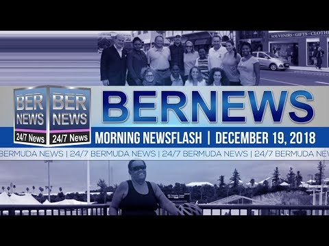 Bernews Newsflash For Wednesday December 19, 2018