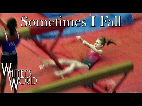 Sometimes I Fall | Whitney Bjerken Gymnastics