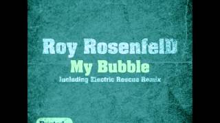 Roy RosenfelD - My Bubble (Original Mix) [Rusted Records]