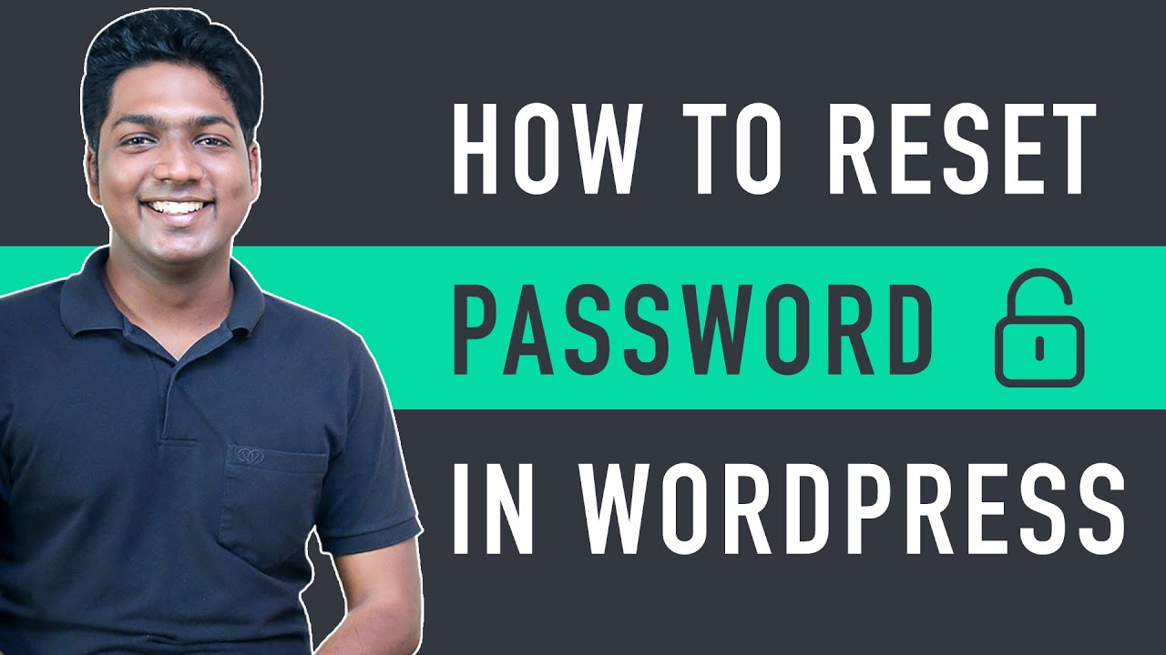 How to Reset Your WordPress Password ( 3 easy ways )