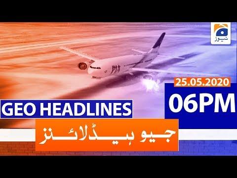 Geo Headlines 06 PM | 25th May 2020
