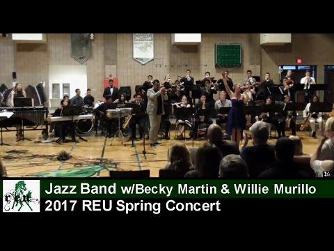 REU Jazz Band w/Becky Martin & Willie Murillo: 2017 Spring Concert