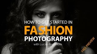 Getting Started in Fashion Photography - WEBINAR FREE PREVIEW