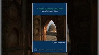 A World of Beauty and Grace: Islamic Architecture of India