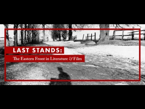Last Stands: The Eastern Front in Literature and Film