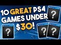 10 GREAT PS4 Games Under $30! - Cheap PlayStation 4 Games You Should Own