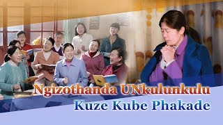 """""""Ngizothanda UNkulunkulu Kuze Kube Phakade"""" Thanda uNkulunkulu Ngenhliziyo Yami Yonke"""