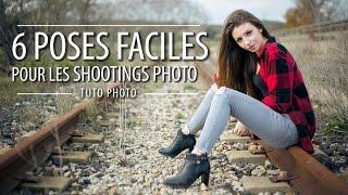 6 poses faciles pour les shootings - Tutoriel photo