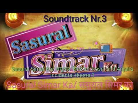 Sasural Simar Ka/ ससुराल सिमर का  Soundtrack 3 Roshni and a Anjali's Incidental  theme 1