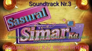 Sasural Simar Ka/ ससुराल सिमर का  Soundtrack 3 Roshni and a Anjalis Incidental  theme 1